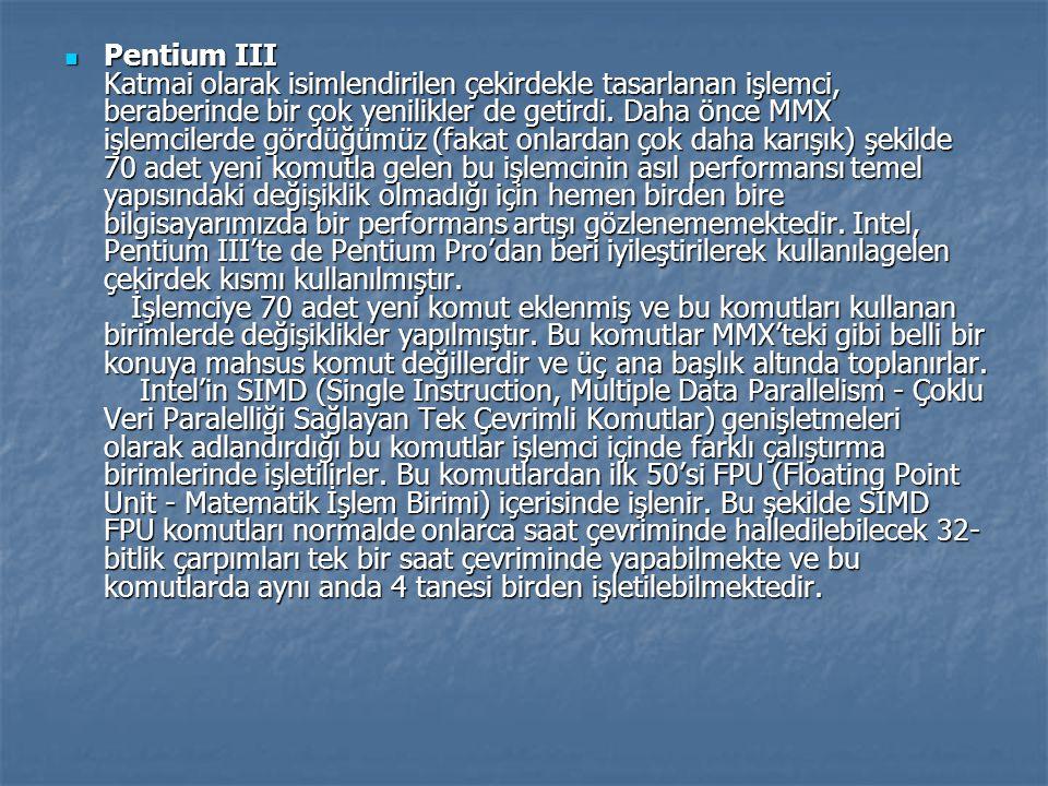 Pentium III Katmai olarak isimlendirilen çekirdekle tasarlanan işlemci, beraberinde bir çok yenilikler de getirdi. Daha önce MMX işlemcilerde gördüğüm