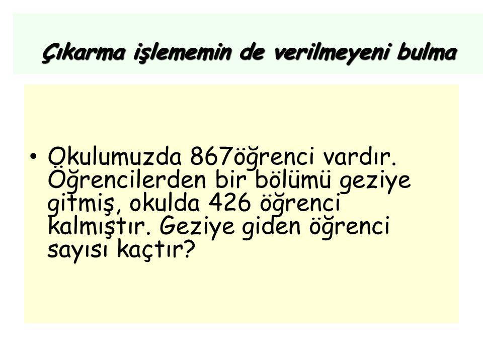 867 eksilen -- - -çıkan 426 fark 426 sayısını hangi sayıyla toplarsak 867 sayısını verir.