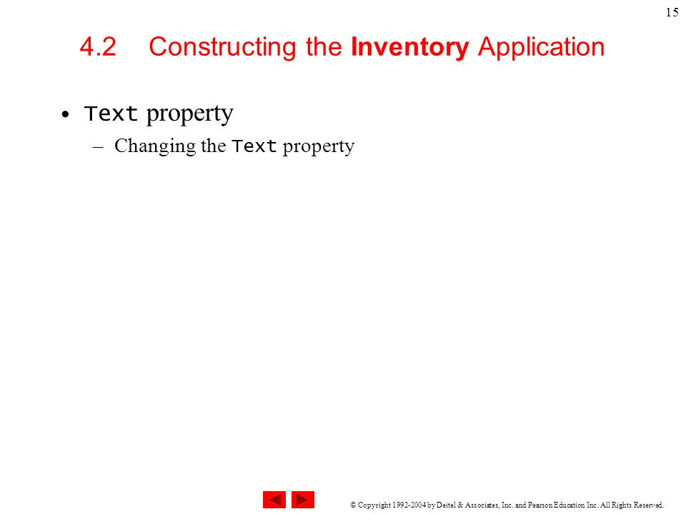 © Copyright 1992-2004 by Deitel & Associates, Inc. and Pearson Education Inc. All Rights Reserved. 15 4.2 Constructing the Inventory Application Text