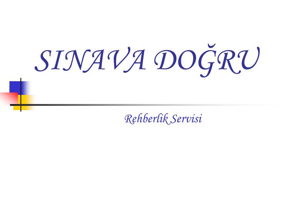 SINAVA DOĞRU Rehberlik Servisi