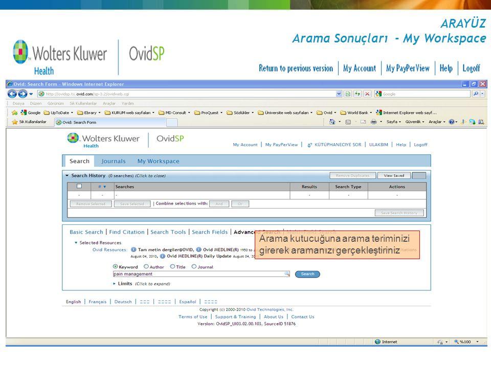 Arama kutucuğuna arama teriminizi girerek aramanızı gerçekleştiriniz ARAYÜZ Arama Sonuçları - My Workspace