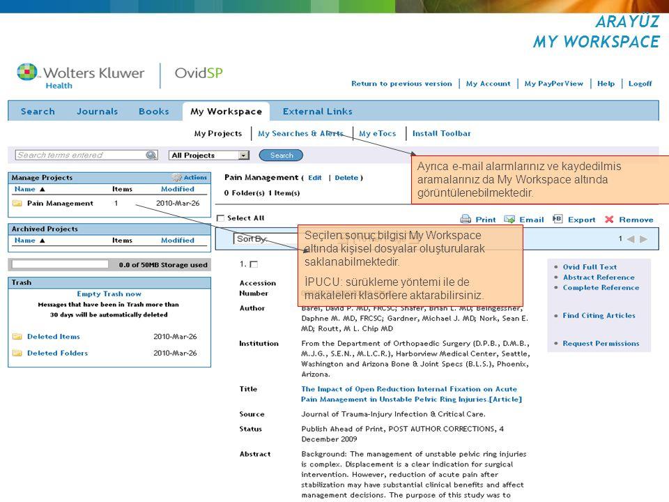 April 11, 2015 6 ARAYÜZ Results Tool ve my projects Results Tools kısmında da seçilen sonucu My Workspace içine ekleme seçenekleri bulunmaktadır.