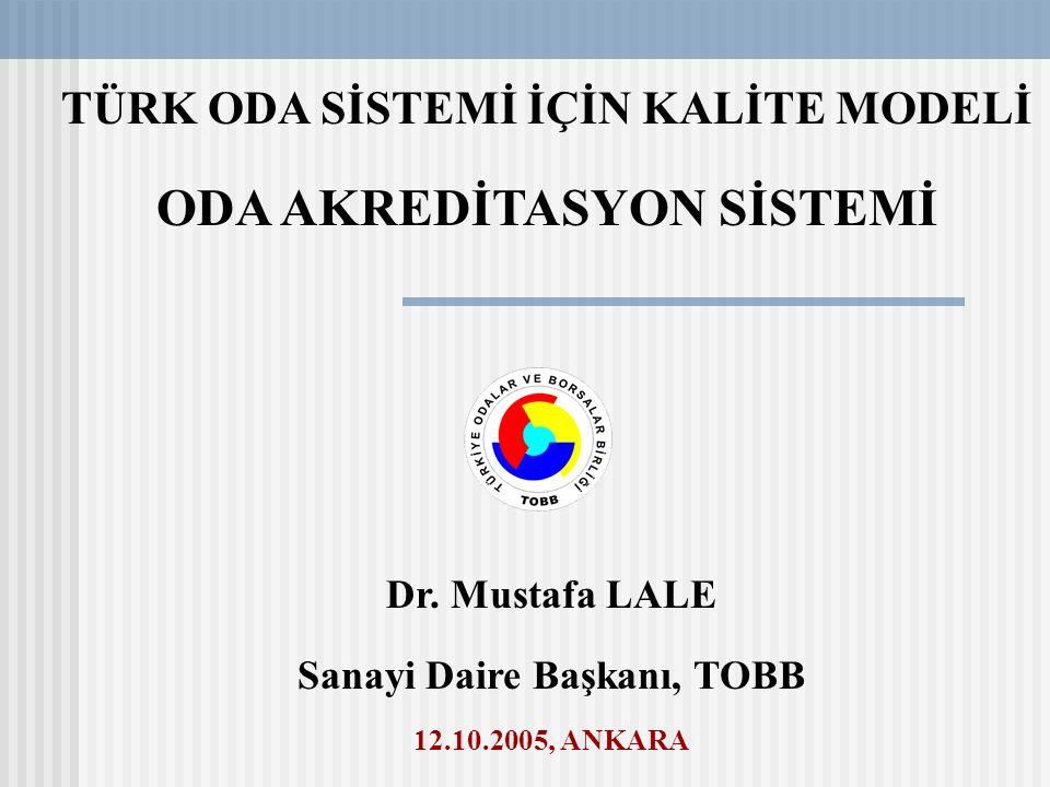 TÜRK ODA SİSTEMİ İÇİN KALİTE MODELİ ODA AKREDİTASYON SİSTEMİ Dr.