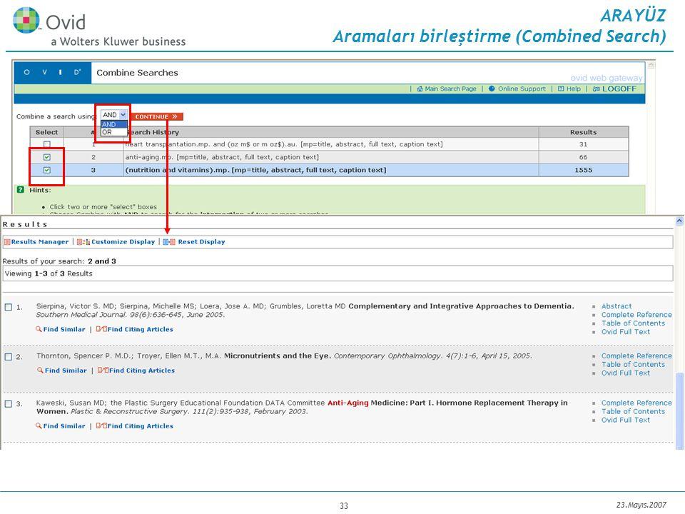 23.Mayıs.2007 33 ARAYÜZ Aramaları birleştirme (Combined Search) 