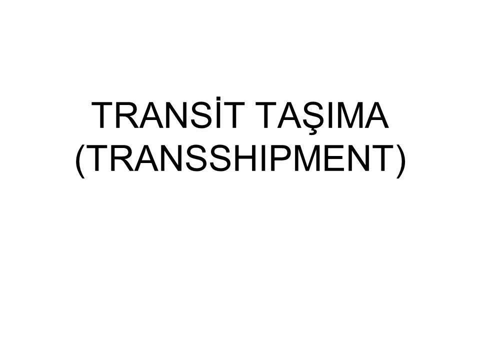 TRANSİT TAŞIMA (TRANSSHIPMENT)