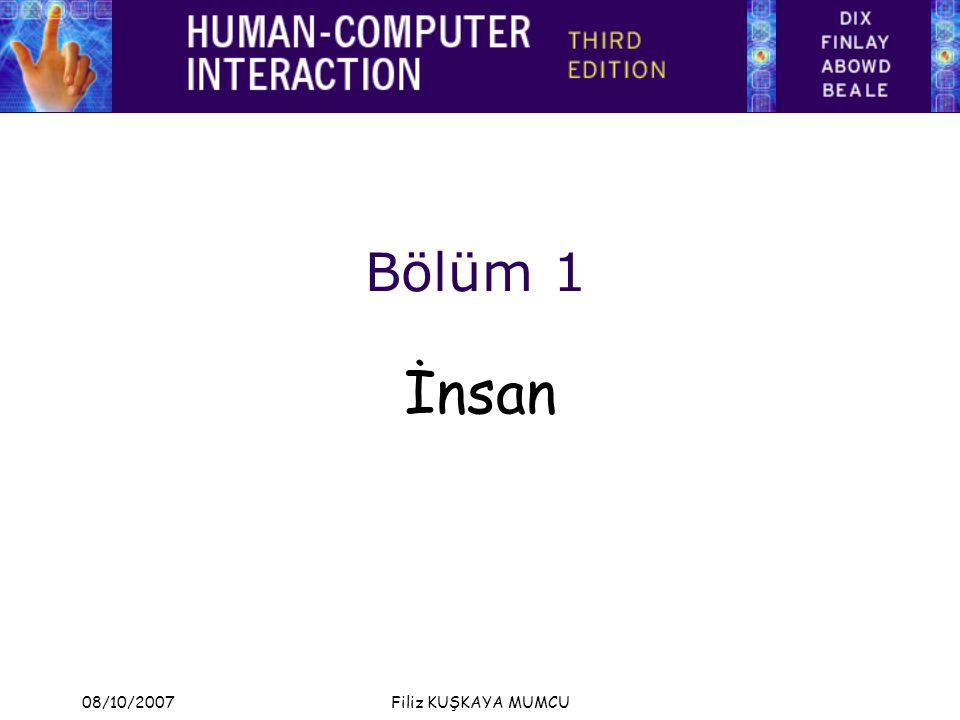 08/10/2007Filiz KUŞKAYA MUMCU2 İnsan İnsanlar bilgiyi işlemede kapasiteleriyle sınırlıdır.