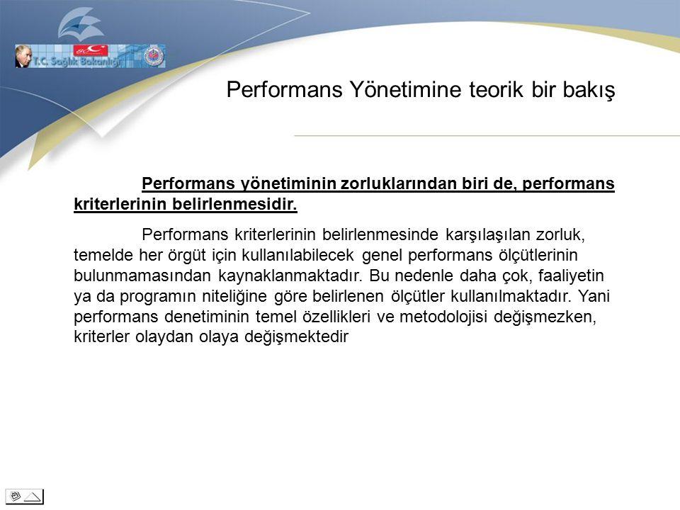Performans Yönetimine teorik bir bakış Performans yönetiminin zorluklarından biri de, performans kriterlerinin belirlenmesidir.