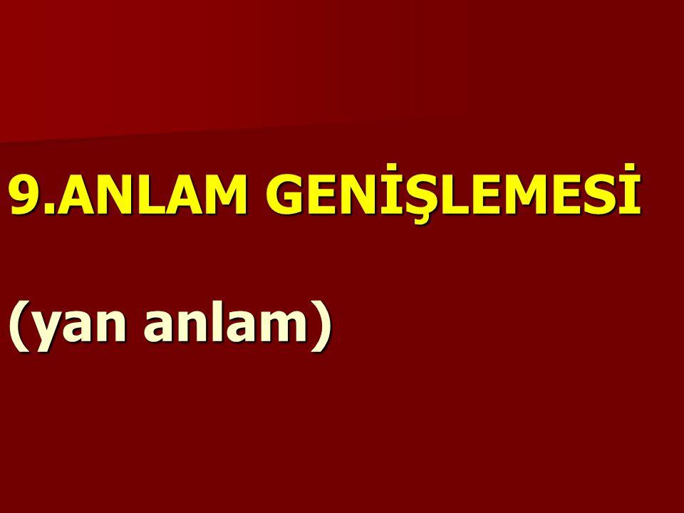 """8. DOLAYLAMA Bir kelimeyle anlatılabilecek bir durumu birden fazla kelimeyle anlatmaya denir. """"yavru vatan"""": Kıbrıs, """"büyük kurtarıcı"""": Atatürk, """"dery"""