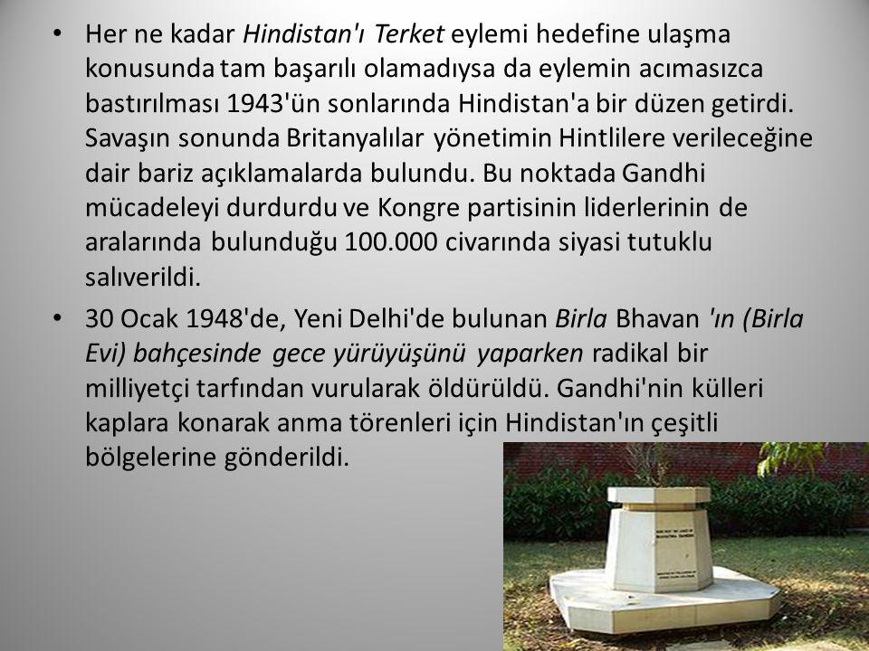 Her ne kadar Hindistan'ı Terket eylemi hedefine ulaşma konusunda tam başarılı olamadıysa da eylemin acımasızca bastırılması 1943'ün sonlarında Hindist