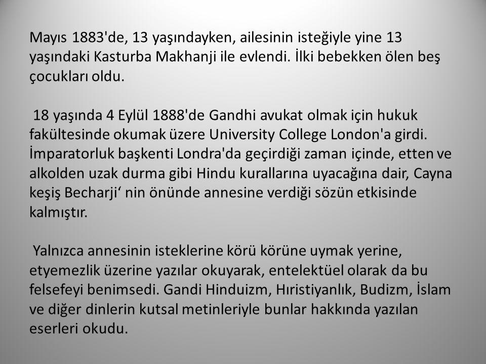 Mayıs 1883'de, 13 yaşındayken, ailesinin isteğiyle yine 13 yaşındaki Kasturba Makhanji ile evlendi. İlki bebekken ölen beş çocukları oldu. 18 yaşında