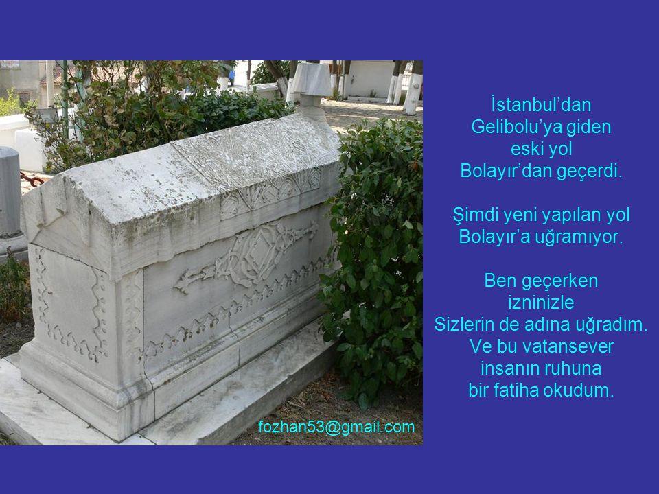 İstanbul'dan Gelibolu'ya giden eski yol Bolayır'dan geçerdi.