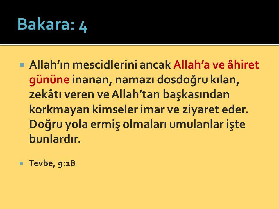  Allah'ın mescidlerini ancak Allah'a ve âhiret gününe inanan, namazı dosdoğru kılan, zekâtı veren ve Allah'tan başkasından korkmayan kimseler imar ve ziyaret eder.