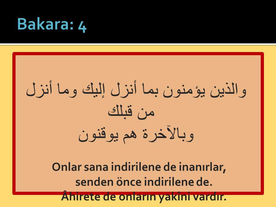  Allah'a ve âhiret gününe iman  19 âyette beraber geçer  Onlar namazı dosdoğru kılar, zekâtı verirler; âhirete de onların yakîni vardır.
