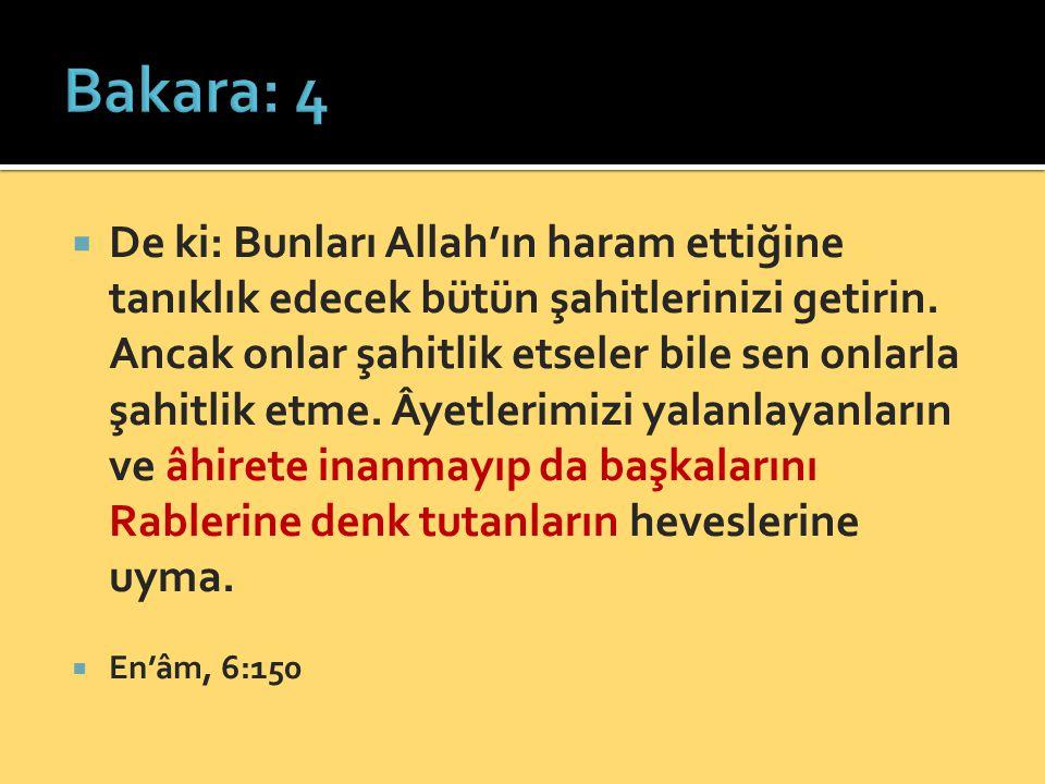  De ki: Bunları Allah'ın haram ettiğine tanıklık edecek bütün şahitlerinizi getirin.