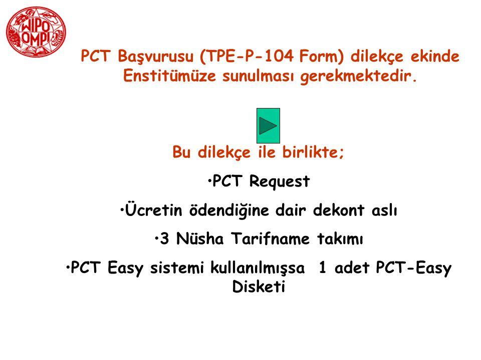 PCT Ücretleri KASIM 2010 100 CHF İletim Ücreti 30 CHF Rüçhan Belgesi Düzenleme Ücreti 2.375 CHF Araştırma Ücreti (01.10.2010) 1330 CHF Uluslar arası Başvuru Ücreti/ Tüzel Kişiler için (- 100 CHF PCT EASY indirimi ile 1230 CHF) CHF 133 CHF Uluslar arası Başvuru Ücreti/ Gerçek Kişiler için (- 10 CHF PCT EASY indirimi ile 123 CHF)