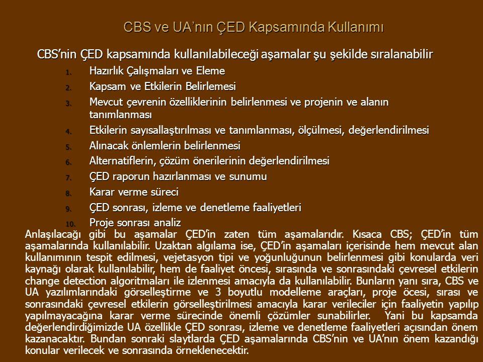 CBS ve UA'nın ÇED Kapsamında Kullanımı CBS'nin ÇED kapsamında kullanılabilece ğ i a ş amalar ş u ş ekilde sıralanabilir 1.