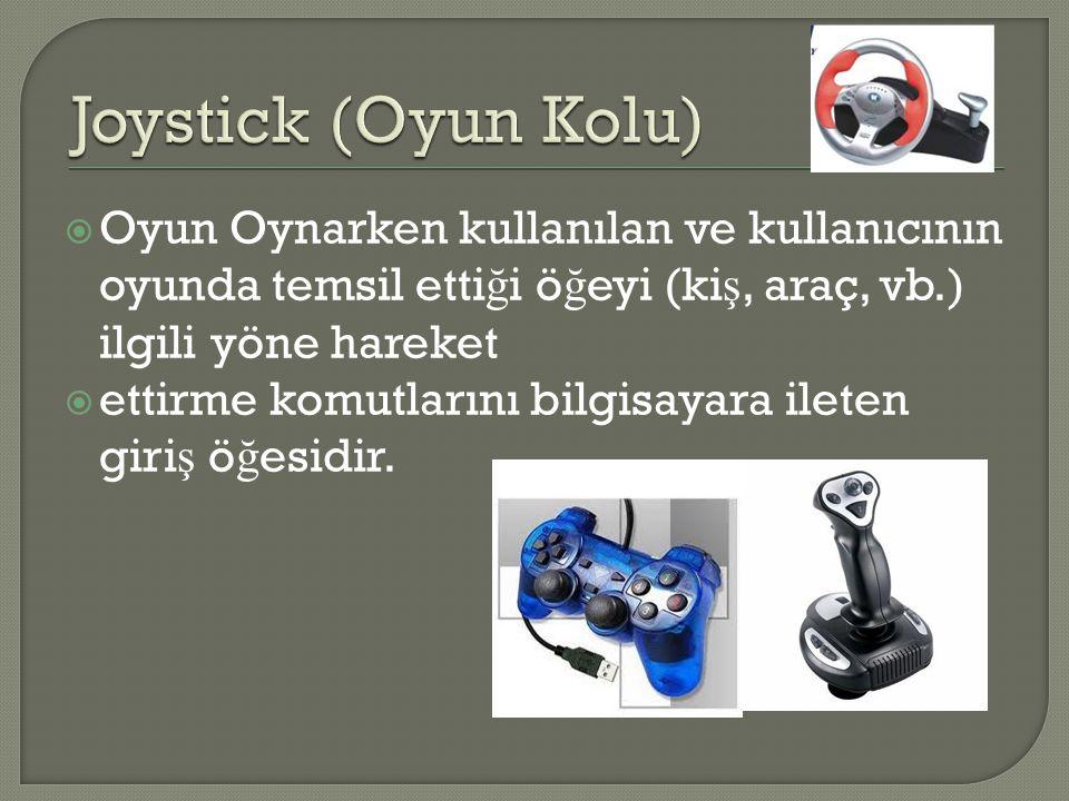 Oyun Oynarken kullanılan ve kullanıcının oyunda temsil etti ğ i ö ğ eyi (ki ş, araç, vb.) ilgili yöne hareket  ettirme komutlarını bilgisayara ilet