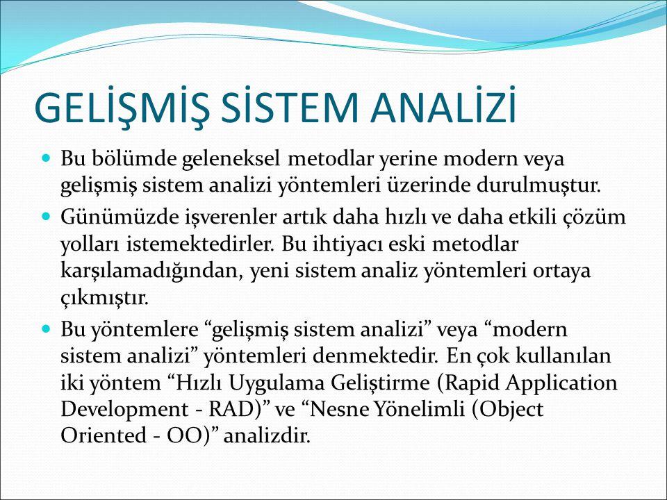 Bu bölümde geleneksel metodlar yerine modern veya gelişmiş sistem analizi yöntemleri üzerinde durulmuştur.