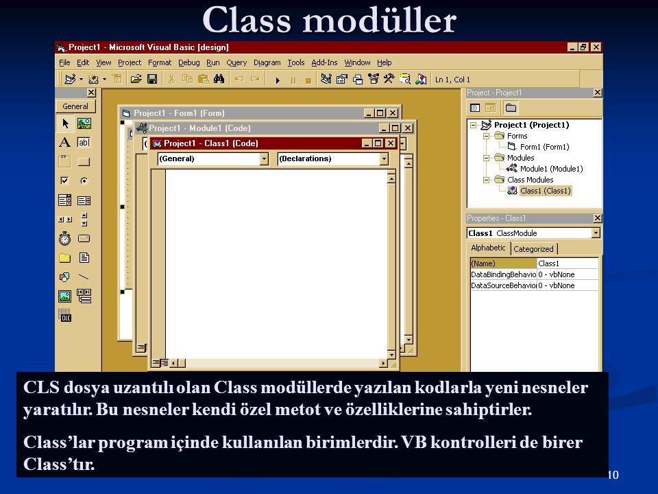 10 Class modüller CLS dosya uzantılı olan Class modüllerde yazılan kodlarla yeni nesneler yaratılır. Bu nesneler kendi özel metot ve özelliklerine sah