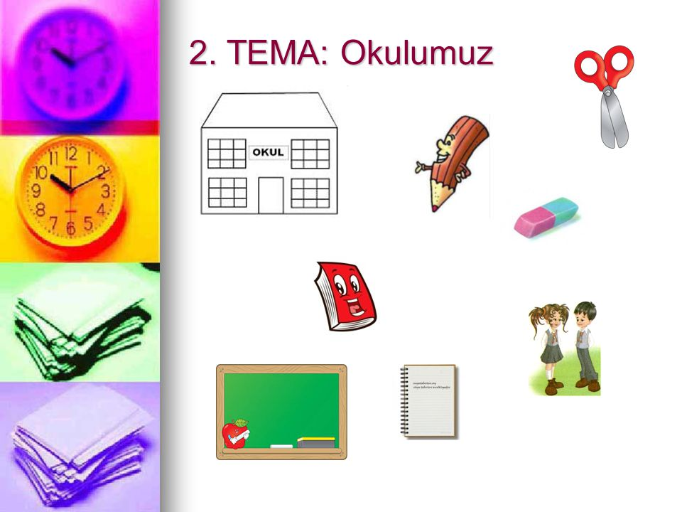 2. TEMA: Okulumuz
