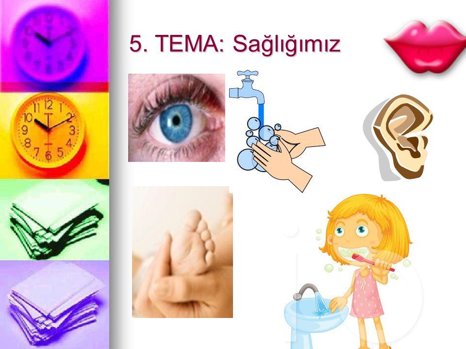 5. TEMA: Sağlığımız