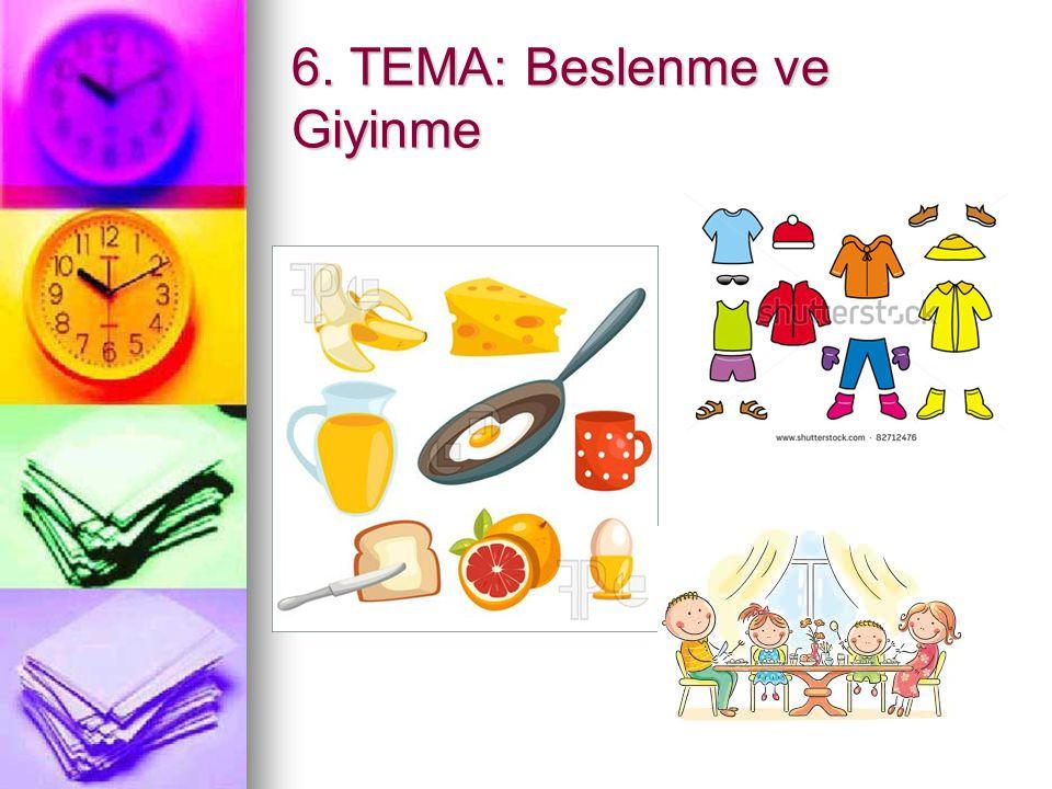6. TEMA: Beslenme ve Giyinme