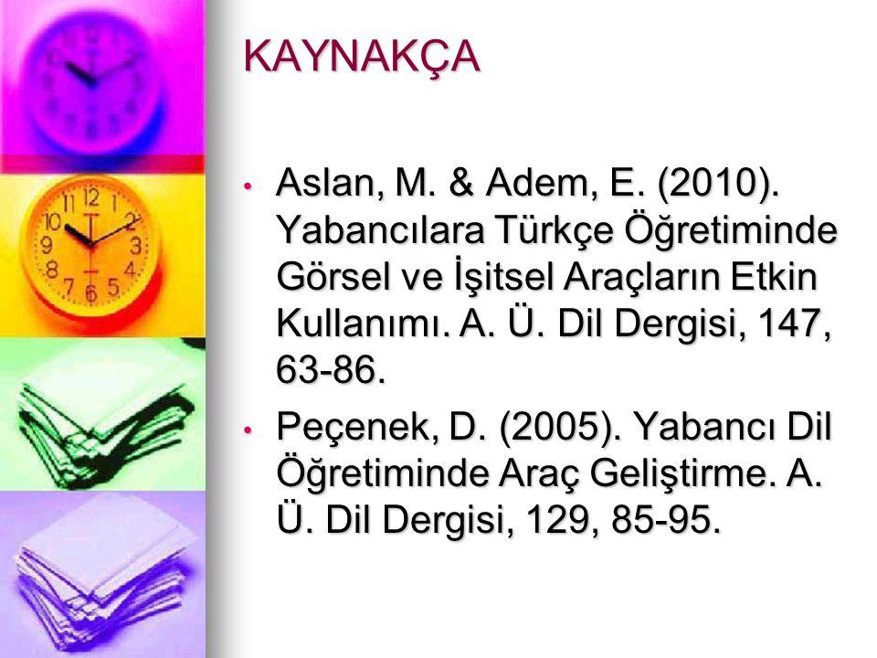 KAYNAKÇA Aslan, M.& Adem, E. (2010).