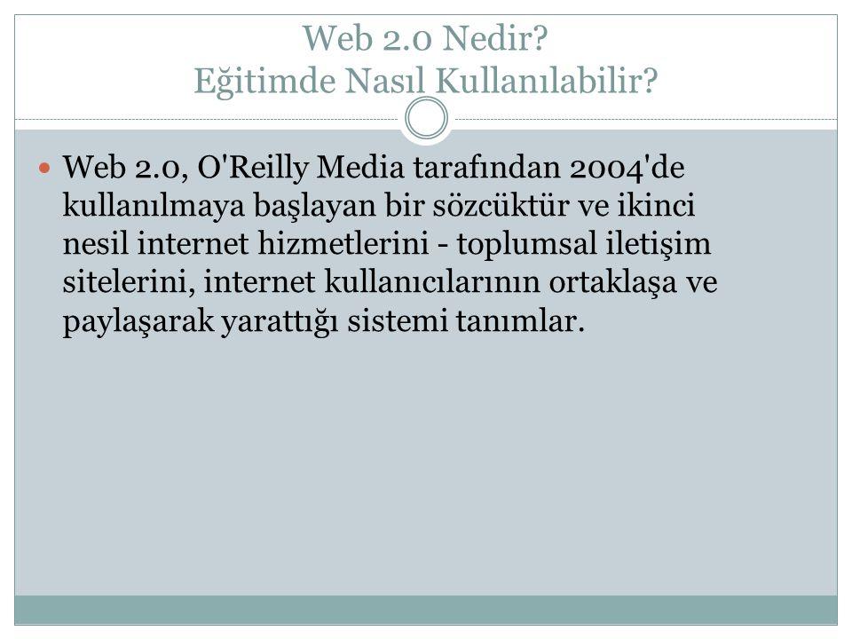 Web 2.0 Nedir. Eğitimde Nasıl Kullanılabilir.