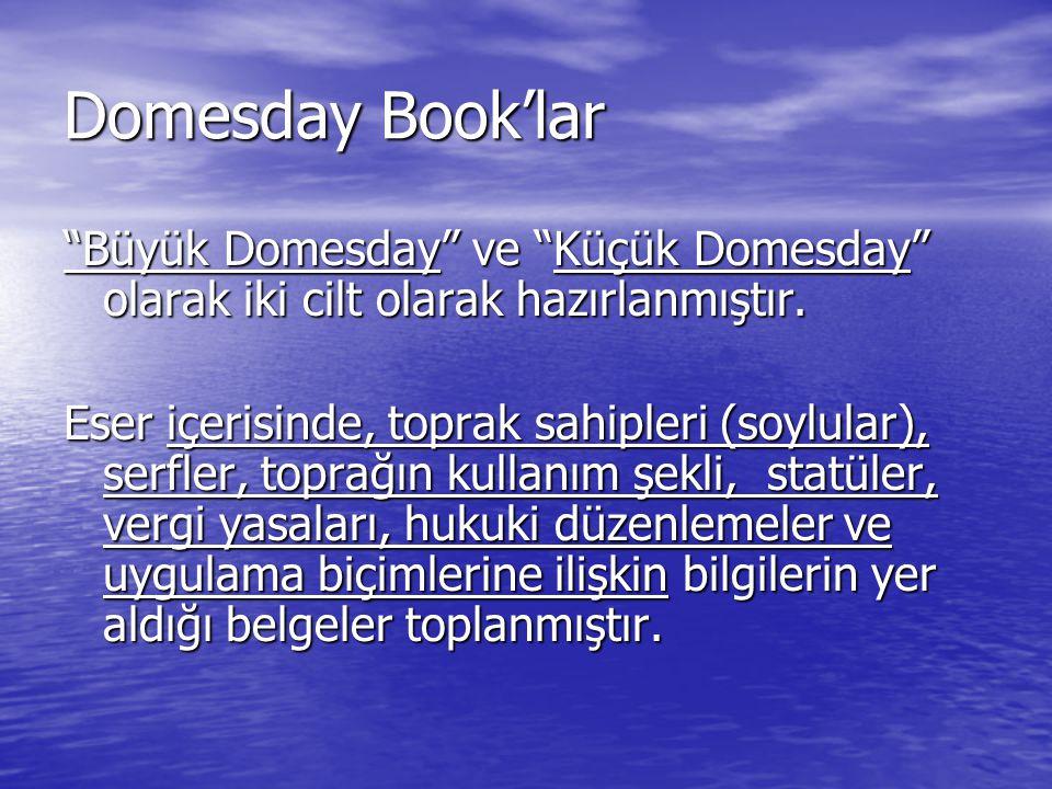 """Domesday Book'lar """"Büyük Domesday"""" ve """"Küçük Domesday"""" olarak iki cilt olarak hazırlanmıştır. Eser içerisinde, toprak sahipleri (soylular), serfler, t"""