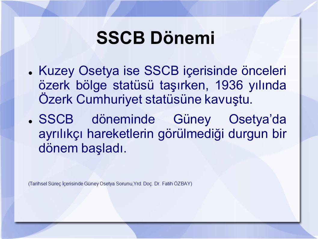 SSCB Dönemi Kuzey Osetya ise SSCB içerisinde önceleri özerk bölge statüsü taşırken, 1936 yılında Özerk Cumhuriyet statüsüne kavuştu. SSCB döneminde Gü