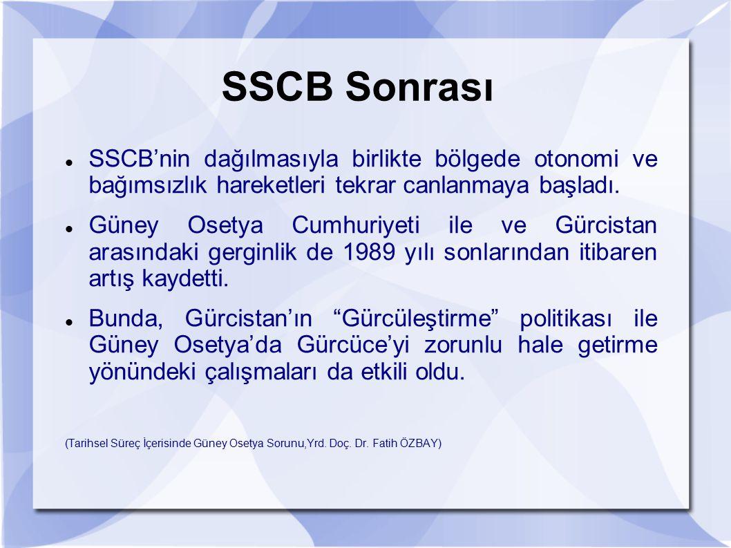 SSCB'nin dağılmasıyla birlikte bölgede otonomi ve bağımsızlık hareketleri tekrar canlanmaya başladı. Güney Osetya Cumhuriyeti ile ve Gürcistan arasınd
