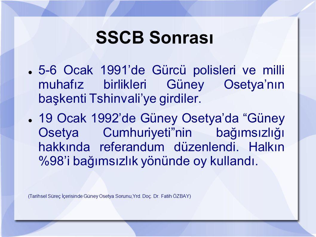 SSCB Sonrası 5-6 Ocak 1991'de Gürcü polisleri ve milli muhafız birlikleri Güney Osetya'nın başkenti Tshinvali'ye girdiler. 19 Ocak 1992'de Güney Osety