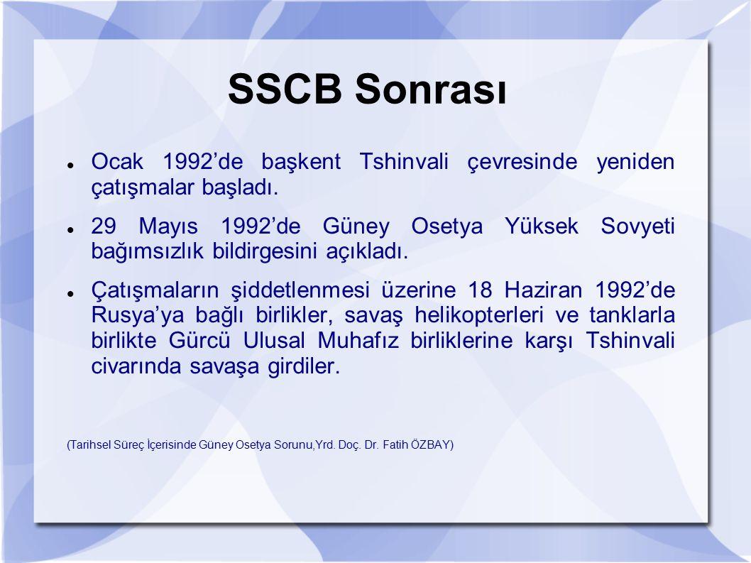 SSCB Sonrası Ocak 1992'de başkent Tshinvali çevresinde yeniden çatışmalar başladı. 29 Mayıs 1992'de Güney Osetya Yüksek Sovyeti bağımsızlık bildirgesi