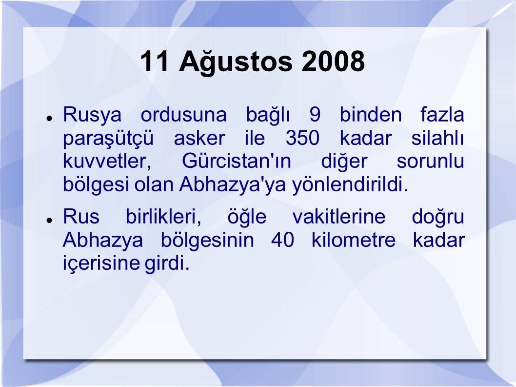 11 Ağustos 2008 Rusya ordusuna bağlı 9 binden fazla paraşütçü asker ile 350 kadar silahlı kuvvetler, Gürcistan'ın diğer sorunlu bölgesi olan Abhazya'y