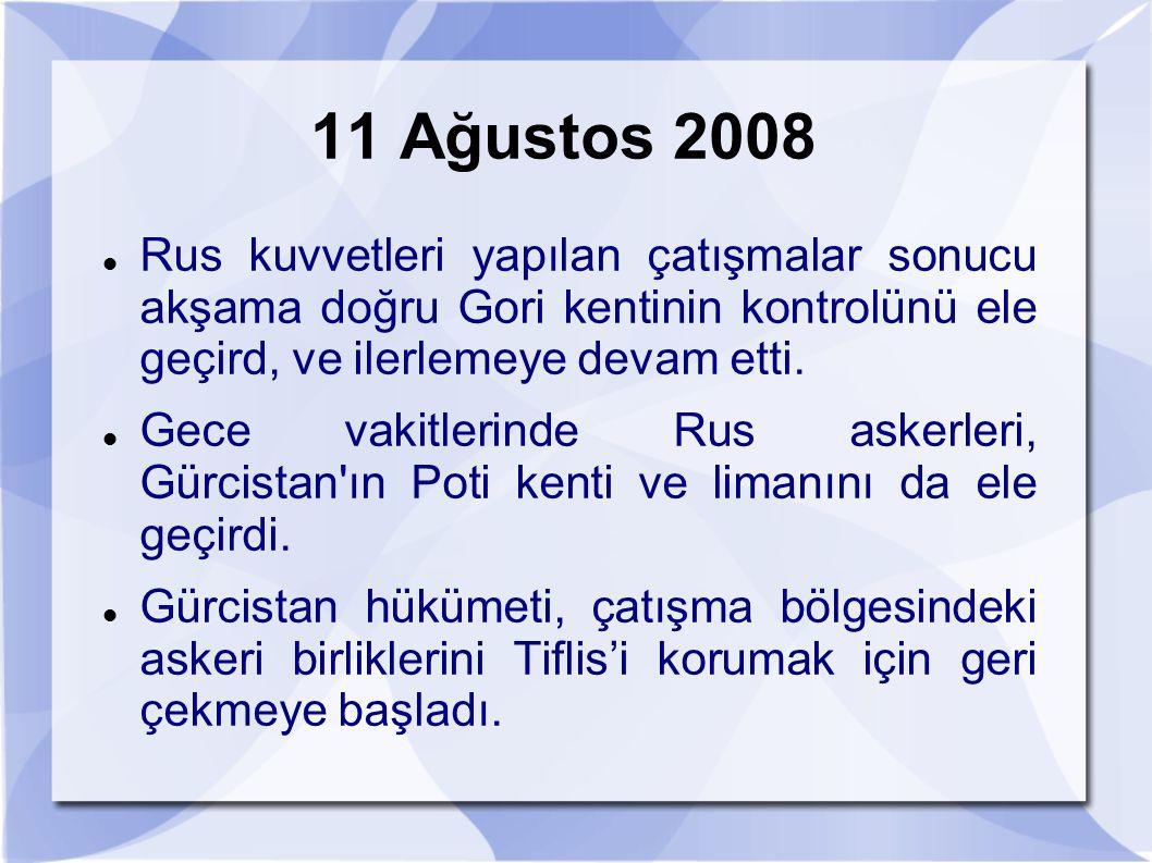 11 Ağustos 2008 Rus kuvvetleri yapılan çatışmalar sonucu akşama doğru Gori kentinin kontrolünü ele geçird, ve ilerlemeye devam etti. Gece vakitlerinde