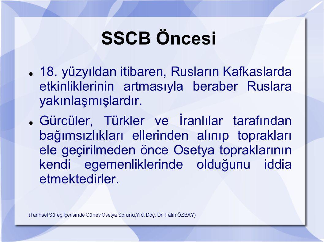 SSCB Öncesi 18. yüzyıldan itibaren, Rusların Kafkaslarda etkinliklerinin artmasıyla beraber Ruslara yakınlaşmışlardır. Gürcüler, Türkler ve İranlılar