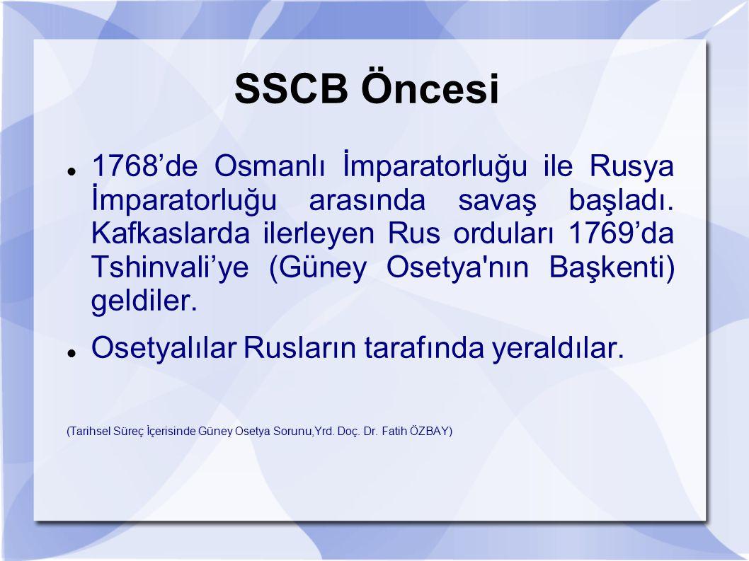 SSCB Öncesi 1768'de Osmanlı İmparatorluğu ile Rusya İmparatorluğu arasında savaş başladı. Kafkaslarda ilerleyen Rus orduları 1769'da Tshinvali'ye (Gün