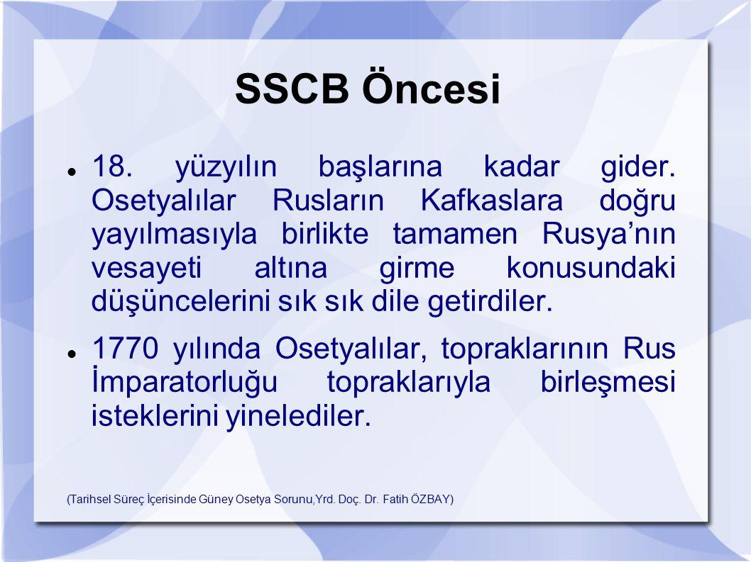 SSCB Öncesi 18. yüzyılın başlarına kadar gider. Osetyalılar Rusların Kafkaslara doğru yayılmasıyla birlikte tamamen Rusya'nın vesayeti altına girme ko