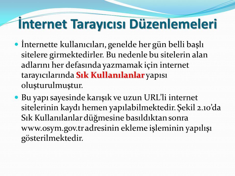 İnternet Tarayıcısı Düzenlemeleri Sık Kullanılanlar İnternette kullanıcıları, genelde her gün belli başlı sitelere girmektedirler. Bu nedenle bu sitel