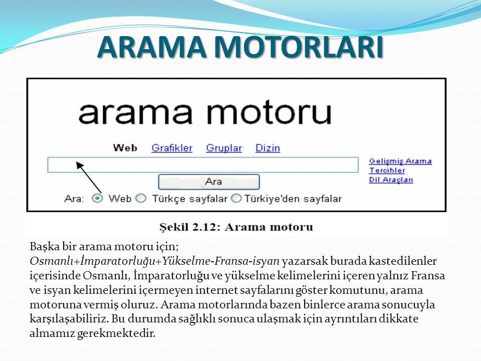 ARAMA MOTORLARI Başka bir arama motoru için; Osmanlı+İmparatorluğu+Yükselme-Fransa-isyan yazarsak burada kastedilenler içerisinde Osmanlı, İmparatorlu