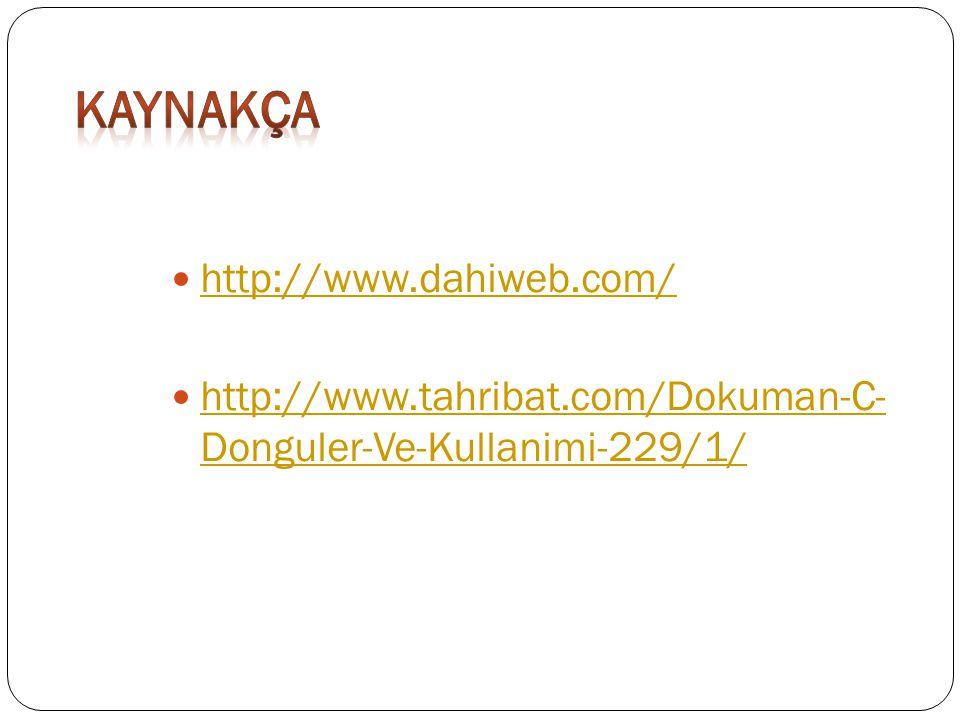 http://www.dahiweb.com/ http://www.tahribat.com/Dokuman-C- Donguler-Ve-Kullanimi-229/1/ http://www.tahribat.com/Dokuman-C- Donguler-Ve-Kullanimi-229/1