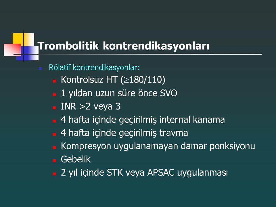 Trombolitik kontrendikasyonları Rölatif kontrendikasyonlar: Kontrolsuz HT (  180/110) 1 yıldan uzun süre önce SVO INR >2 veya 3 4 hafta içinde geçiri