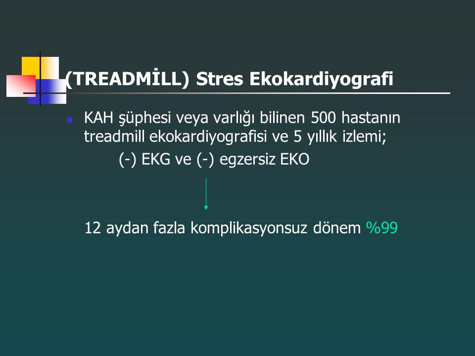 (TREADMİLL) Stres Ekokardiyografi KAH şüphesi veya varlığı bilinen 500 hastanın treadmill ekokardiyografisi ve 5 yıllık izlemi; (-) EKG ve (-) egzersi