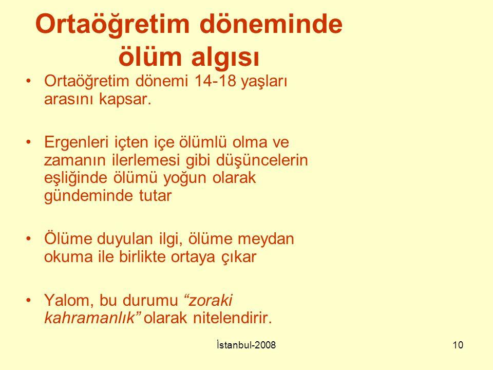 İstanbul-200810 Ortaöğretim döneminde ölüm algısı Ortaöğretim dönemi 14-18 yaşları arasını kapsar. Ergenleri içten içe ölümlü olma ve zamanın ilerleme