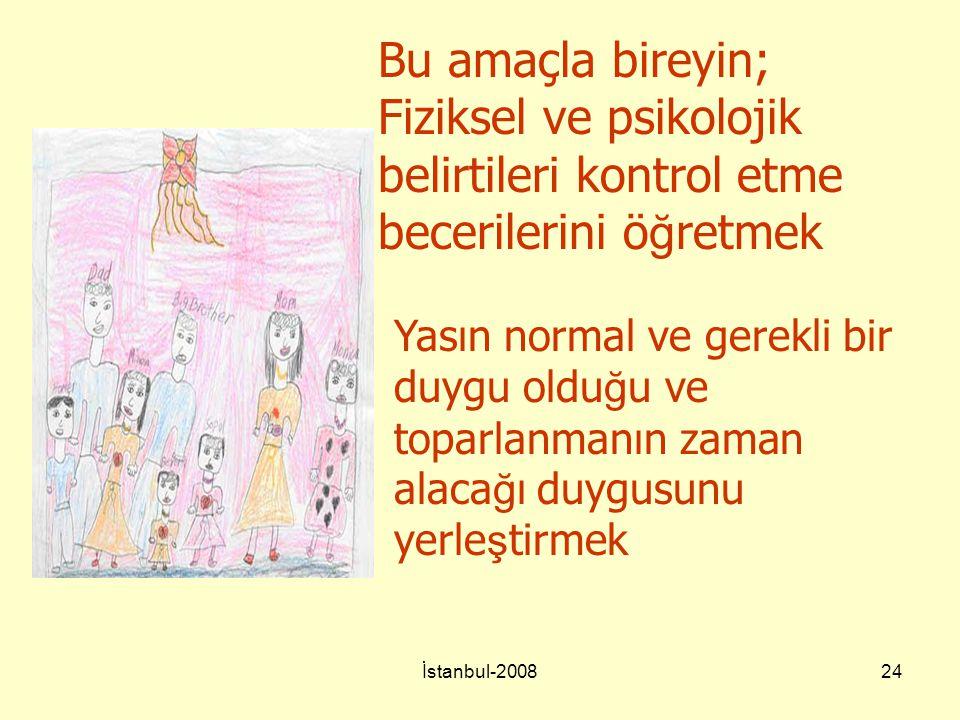 İstanbul-200824 Bu amaçla bireyin; Fiziksel ve psikolojik belirtileri kontrol etme becerilerini ö ğ retmek Yasın normal ve gerekli bir duygu oldu ğ u