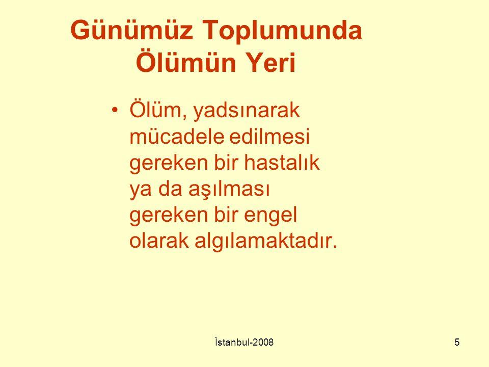 İstanbul-20086 Ölüm Sistemi Durumlara ilişkin faktörler –Ölüme Maruz Kalma –Yaşam Süresi Beklentisi Kuramsal faktörler –Bireyin Doğanın Gücü Üzerindeki Kontrol Algısı –İnsan Olmanın Anlamını İdrak Etme