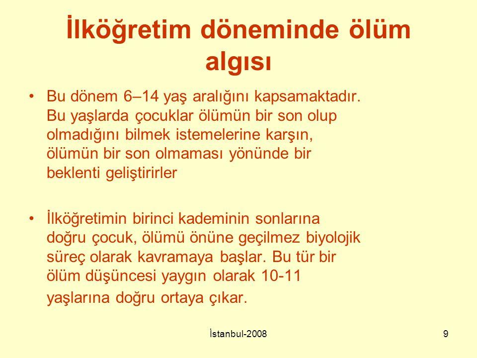 İstanbul-20089 İlköğretim döneminde ölüm algısı Bu dönem 6–14 yaş aralığını kapsamaktadır. Bu yaşlarda çocuklar ölümün bir son olup olmadığını bilmek