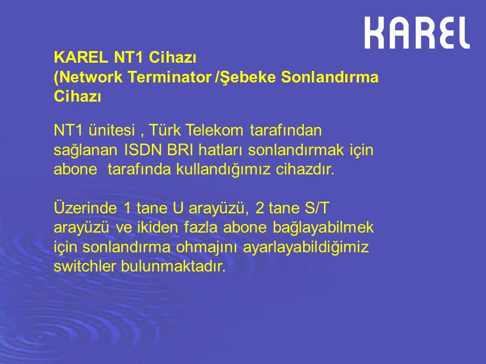 KAREL NT1 Cihazı (Network Terminator /Şebeke Sonlandırma Cihazı NT1 ünitesi, Türk Telekom tarafından sağlanan ISDN BRI hatları sonlandırmak için abone