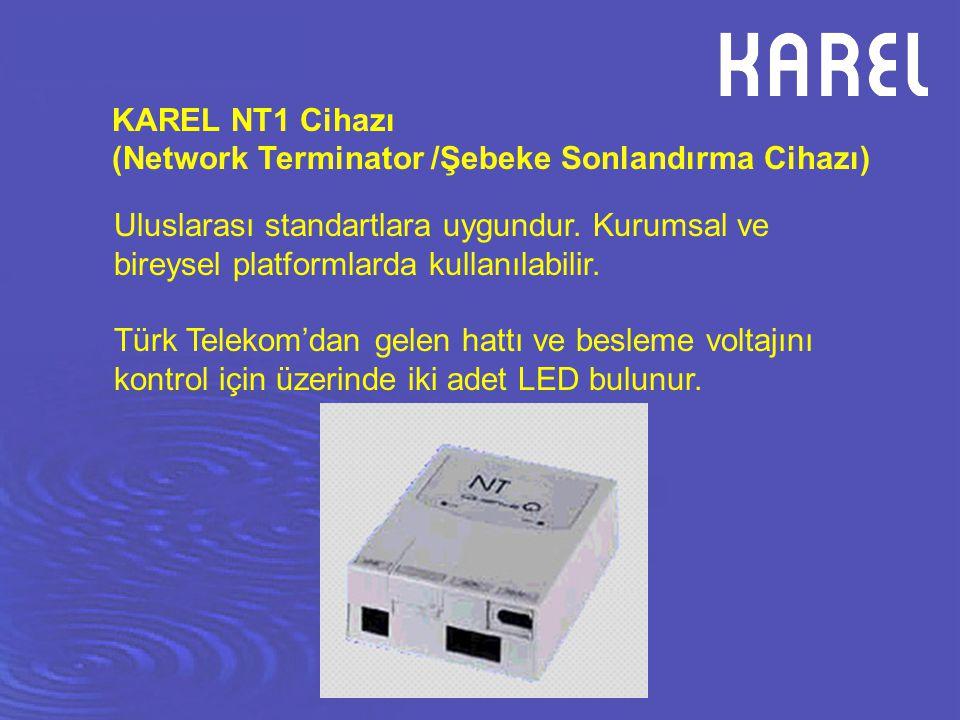 KAREL NT1 Cihazı (Network Terminator /Şebeke Sonlandırma Cihazı) Uluslarası standartlara uygundur. Kurumsal ve bireysel platformlarda kullanılabilir.
