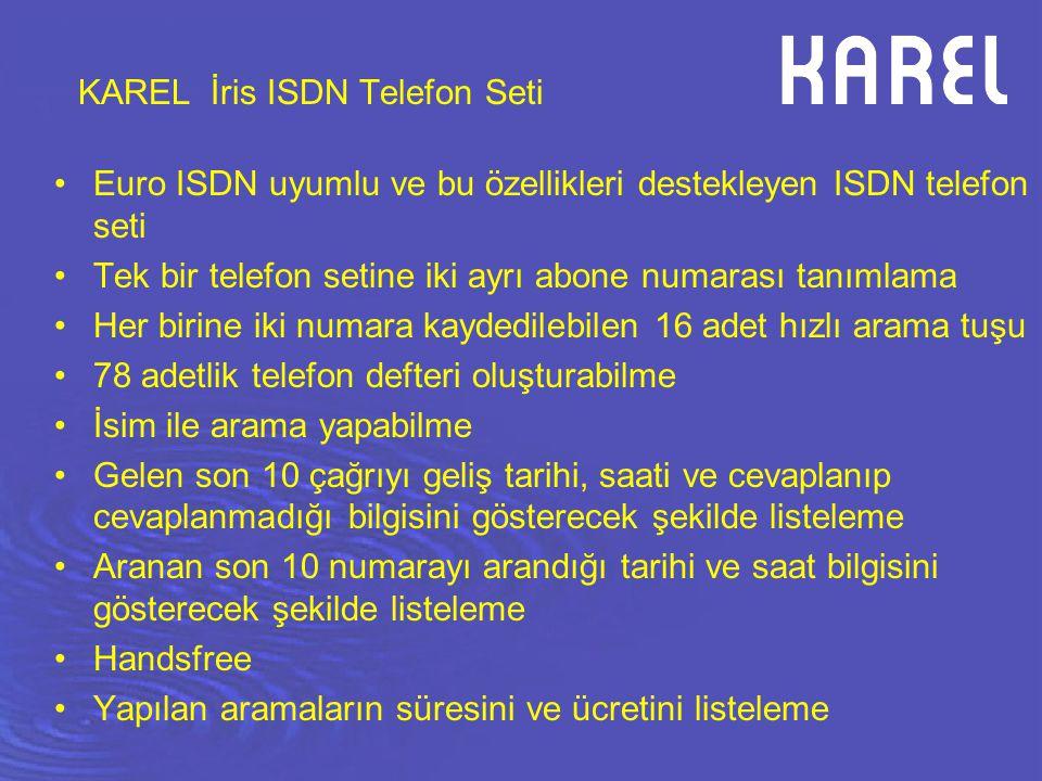 KAREL İris ISDN Telefon Seti Euro ISDN uyumlu ve bu özellikleri destekleyen ISDN telefon seti Tek bir telefon setine iki ayrı abone numarası tanımlama